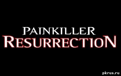 Painkiller Resurrection секреты
